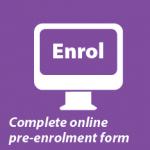 Complete online pre-enrolment form